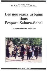Les nouveaux urbains dans l'espace Sahara-Sahel : un cosmopolitisme par le bas