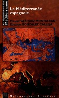 Les représentations de la Méditerranée. Volume 8, La Méditerranée espagnole