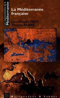 Les représentations de la Méditerranée. Volume 9, La Méditerranée française