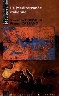 Les représentations de la Méditerranée. Volume 7, La Méditerranée italienne
