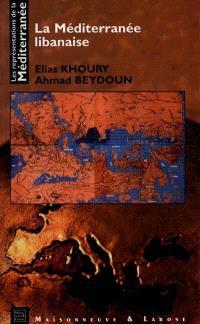 Les représentations de la Méditerranée. Volume 4, La Méditerranée libanaise