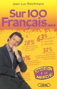 Les sondages fous de Attention à la marche ! : sur 100 Français