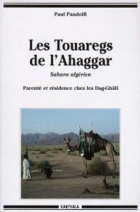 Les Touaregs de l'Ahaggar : Sahara algérien : parenté et résidence che les Dag-Ghâli