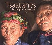 Les Tsaatanes : le peuple des rennes