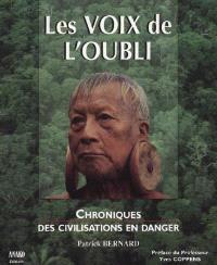 Les voix de l'oubli : chroniques des civilisations en danger