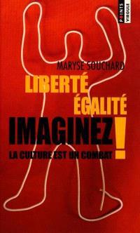 Liberté, égalité, imaginez ! : la culture est un combat