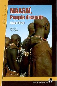 Maasaï, peuple d'espoir : témoignage