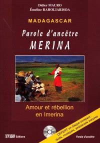 Madagascar, parole d'ancêtre Mérina : amour et rebellion en Imerina