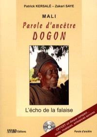 Mali, parole d'ancêtre dogon : l'écho de la falaise