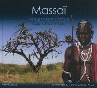 Massaï, les seigneurs de l'Afrique