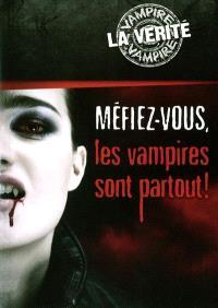 Méfiez-vous, les vampires sont partout!