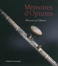 Mémoires d'opiums = Memories of opiums