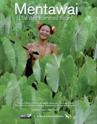 Mentawai, l'île des hommes fleurs : une société chamanique au seuil du XXIe siècle