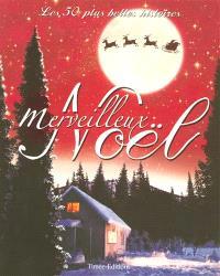 Merveilleux Noël : les 50 plus belles histoires