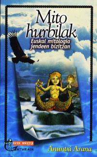 Mito hurbilak : euskal mitologia jendeen bizitzan