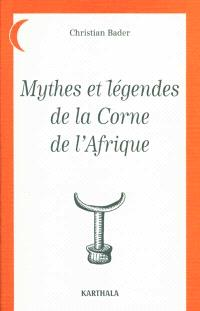 Mythes et légendes de la Corne d'Afrique