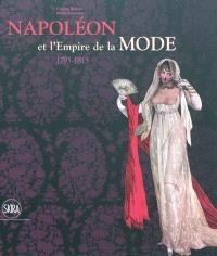 Napoléon et l'empire de la mode : 1795-1815