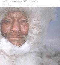 Nénètses de Sibérie : les hommes debout