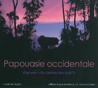 Papouasie occidentale : Korowai au-dessus des esprits