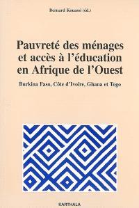 Pauvreté des ménages et accès à l'éducation en Afrique de l'Ouest : Burkina Faso, Côte d'Ivoire, Ghana et Togo
