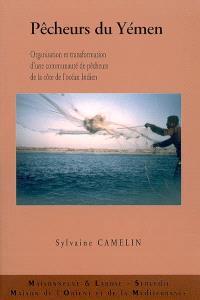 Pêcheurs du Yémen : organisation et transformation d'une communauté de pêcheurs de la côte de l'océan Indien