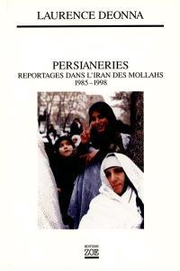 Persianeries : reportages dans l'Iran des mollahs (1985-1998)