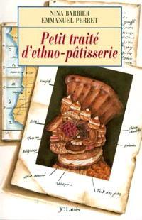 Petit traité d'ethno-pâtisserie