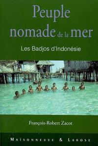 Peuple nomade de la mer : les Badjos d'Indonésie