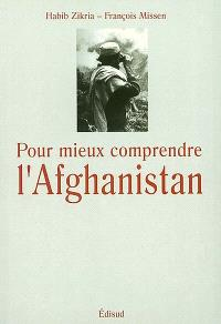 Pour mieux comprendre l'Afghanistan