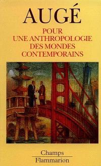 Pour une anthropologie des mondes contemporains