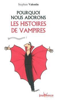 Pourquoi nous adorons les histoires de vampires : brrr !