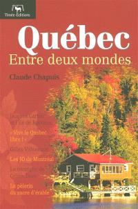 Québec : entre deux mondes