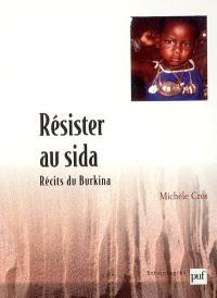 Résister au sida : récits du Burkina