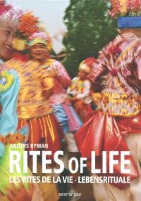 Rites of life = Les rites de la vie = Lebensrituale
