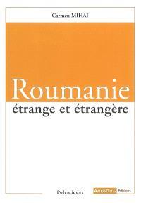 Roumanie étrange et étrangère