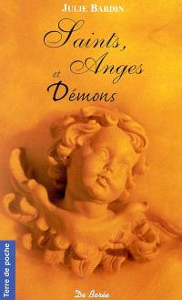 Saints, anges et démons : saints protecteurs, anges et démons... d'hier et d'aujourd'hui