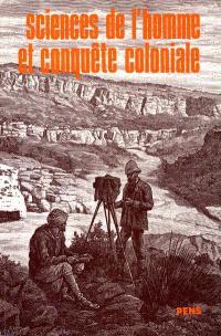 Sciences de l'homme et conquête coloniale : constitution et usages des sciences humaines en Afrique, XIXe-XXe siècles
