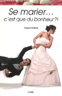 Se marier... c'est que du bonheur !