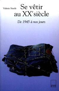 Se vêtir au XXe siècle : 1945-1997