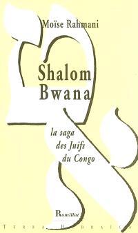 Shalom bwana : la saga des juifs au Congo