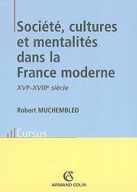 Société, cultures et mentalités dans la France moderne : XVIe-XVIIIe siècle
