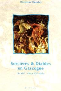 Sorcières & diables en Gascogne : fin 14e-début 19e siècle