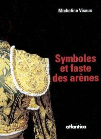 Symboles et faste des arènes