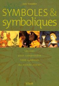 Symboles et symboliques : les clés pour comprendre 1.000 symboles du monde entier