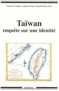 Taïwan : enquête sur une identité