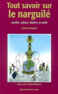 Tout savoir sur le narguilé : société, culture, histoire et santé
