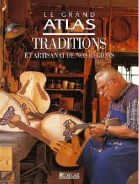 Traditions et artisanat de nos régions : le grand atlas
