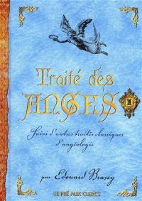 Traité des anges : suivi d'autres traités classiques d'angéologie