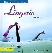 Un amour de... lingerie. Volume 1