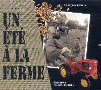 Un été à la ferme : la vie à la ferme dans les années cinquante